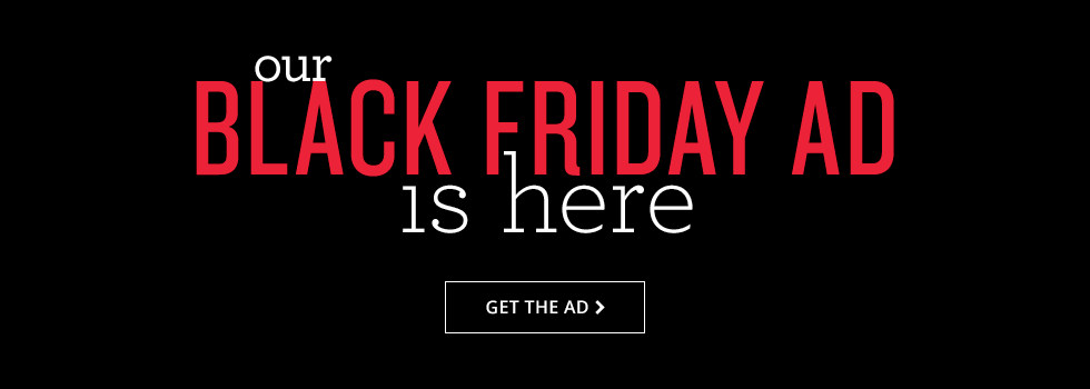 our black friday ad is here