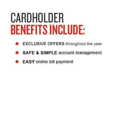 Cardholder Benefits Include: 5% OFF your first purchase, SPECIAL FINANCING with every purchase, NO MINIMUM purchase, EXCLUSIVE OFFERS throughout the year, NO INTEREST if paid in full in 12 months