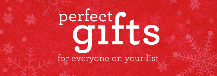 perfect gifts for everyone on your list.