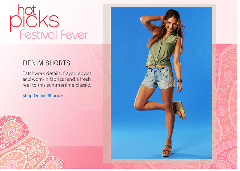 Hot Picks Festival Fever: Denim Shorts Patchwork details, frayed edges and worn-in fabrics lend a fresh feel to this summertime classic. - shop Denim Shorts