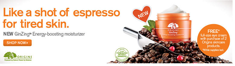 Like a shot of espresso for tired skin. NEW GinZing™ Energy-boosting moisturizer FREE* full-size eye cream with purchase of 2 Origins skincare products. *While supplies last - shop now