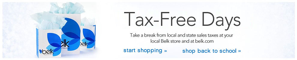 2015 Tax-Free Shopping Days Take a break from local and state sales taxes at your local Belk store and at belk.com.