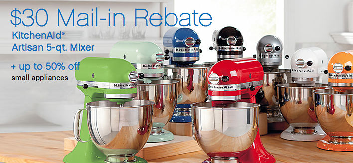 $30 Mail-in Rebate KitchenAid® Artisan 5-qt. Mixer +up to 50% off small appliances