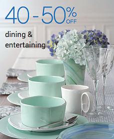 40 - 50% off dining & entertaining