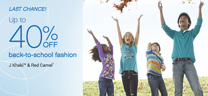 LAST CHANCE! Up to 40% off back-to-school fashion from J Khaki™, Red Camel®
