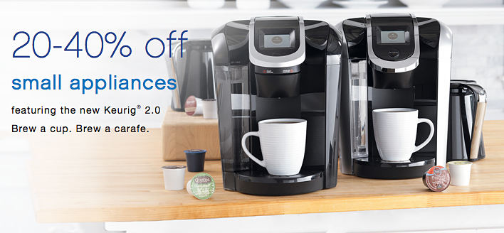 20 - 40% off small appliances featuring the new Keurig® 2.0 Brew a cup. Brew a carafe