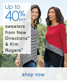 Up to 40% off sweaters from New Directions® & Kim Rogers®