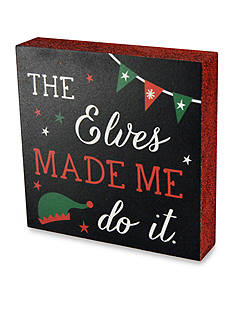 New View The Elves Made Me Do It Plaque