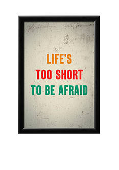 Art.com Life's Too Short To Be Afraid, Framed Poster