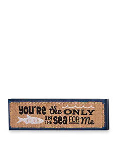 Mud Pie Sea Wood Plaque: 'You're the Only Fish'