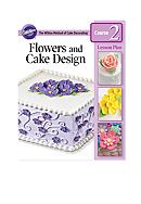 Wilton Bakeware Flowers and Cake Design Lesson Plan