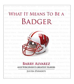 Triumph Books What It Means to Be a Badger