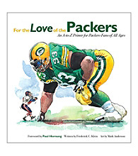 Triumph Books For the Love of the Packers: An A-to-Z Primer for Packers Fans of All Ages
