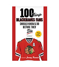 Triumph Books 100 Things Blackhawks Fans Should Know and Do Before They Die