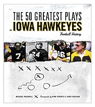 Triumph Books The 50 Greatest Plays in Iowa Hawkeyes Football History