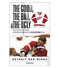 Triumph Books The Good, the Bad, and the Ugly Detriot Red Wings