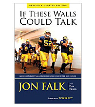 Triumph Books If These Walls Could Talk: Michigan Football Stories from Inside the Big House