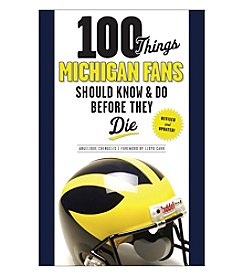 Triumph Books 100 Things Michigan Fans Should Know and Do Before They Die