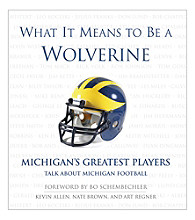 Triumph Books What It Means to Be a Wolverine