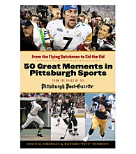 Triumph Books 50 Greatest Moments in Pittsburgh Sports
