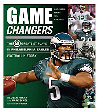 Triumph Books Game Changers: The 50 Greatest Plays in Philadelphia Eagles Football History