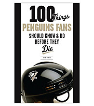 Triumph Books 100 Things Penguins Fans Should Know and do Before They Die