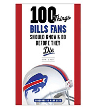 Triumph Books 100 Things Bills Fans Should Know and Do Before They Die