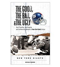 Triumph Books The Good, the Bad, and the Ugly: Heart-Pounding, Jaw-Dropping, and Gut-Wrenching Moments from New York Giants Hist