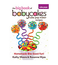 Babycakes® Big Book of Babycakes Cake Pop Maker Recipes