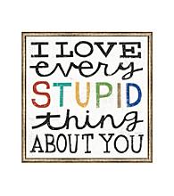 Greenleaf Art I Love Every Stupid Thing About You Framed Canvas Art