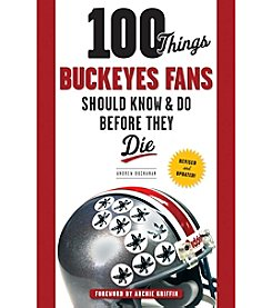 Triumph Books 100 Things Buckeyes Fans Should Know & Do Before They Die