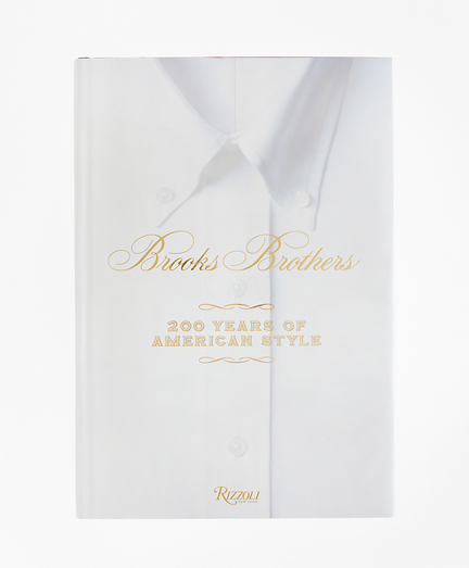 <i>Brooks Brothers: 200 Years of American Style</i>