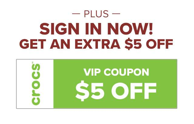 SIGN IN NOW! GET AN EXTRA $5 OFF