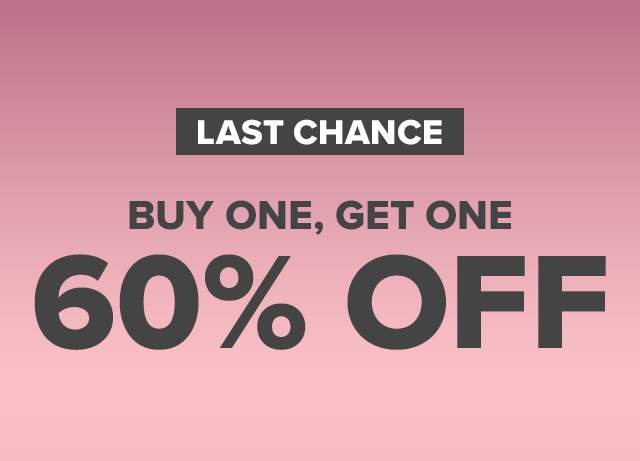 BUY ONE, GET ONE 60% OFF