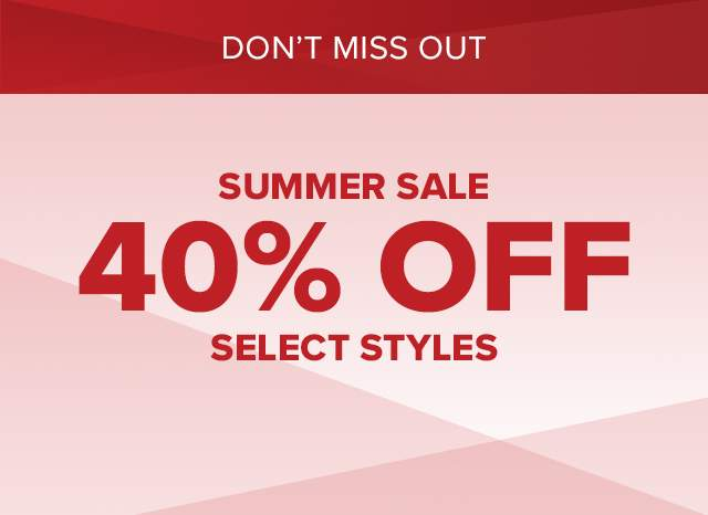 Summer sale 40% off select styles