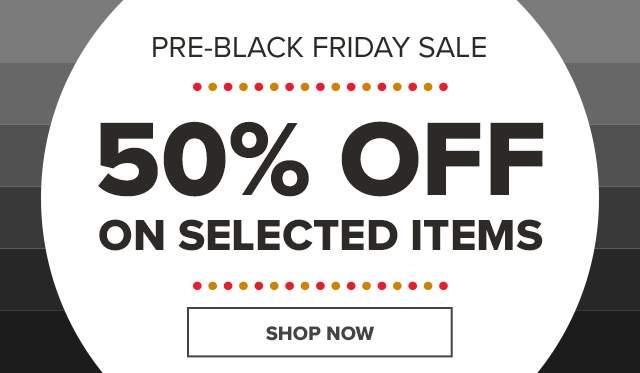 PRE-BLACK FRIDAY 50% OFF