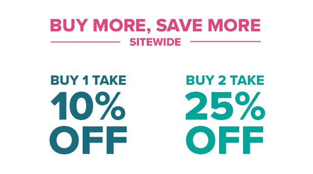 BUY MORE, SAVE MORE SITEWIDE