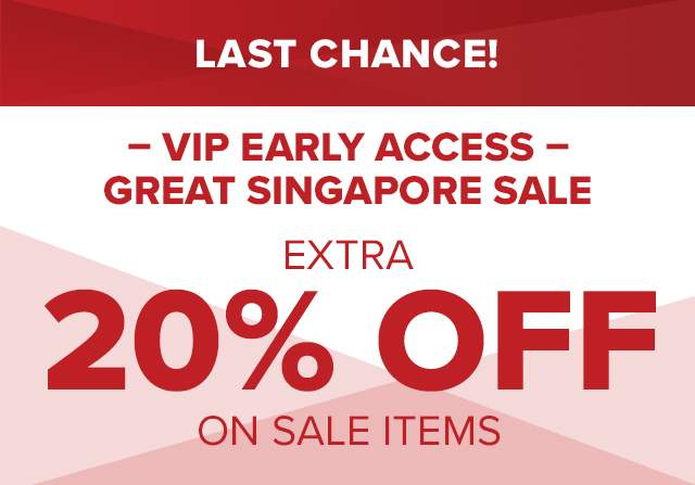 GREAT SINGAPORE SALE, EXTRA 20% OFF ON SALE