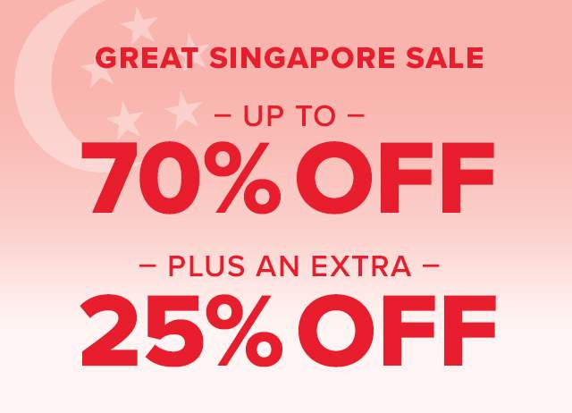 Great Singapore Sale up to 70% off plus an extra 25% off