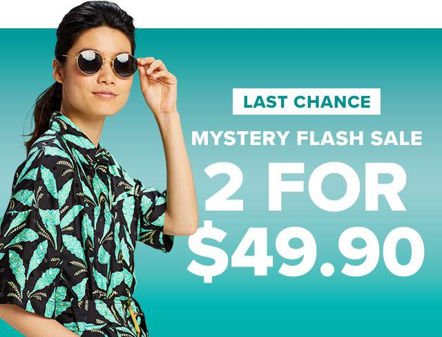 Mystery Flash Sale 2 for $49.90