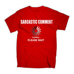 Sarcastic Comment Graphic Tee