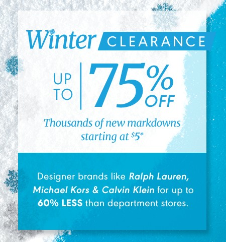 Summer Clearance. Up to 75% off. Thousands of new markdowns starting at $5*