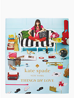 things we love coffee table book by kate spade new york