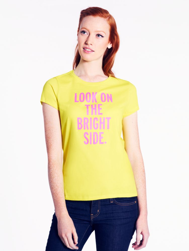 look on the bright side tee