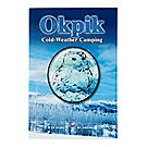 Okpik: Cold Weather Camping