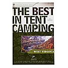 The Best in Tent Camping: West Virginia, 2nd Edition