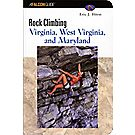 Falcon Guide® Rock Climbing Virginia, West Virginia, and Maryland