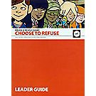 """Drugs: A Deadly Game! Choose to Refuse"" Leader Guide"