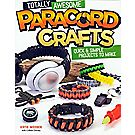 Totally Awesome Paracord Crafts