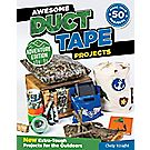 Awesome Duct Tape Projects: Adventure Edition (Extra Tough Projects for the Outdoors)